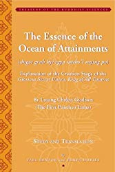 The Essence of the Ocean of Attainments - Explanation of the Creation Stage of the Glorious Secret Union, King of All Tantras By Losang Chokyi