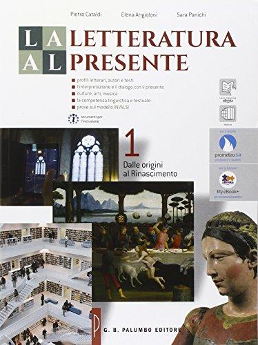 La letteratura al presente. Per le Scuole superiori. Con e-book. Con espansione online: 1