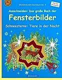 BROCKHAUSEN Bastelbuch Bd. 5 - Ausschneiden - Das grosse Buch der Fensterbilder: Schneesterne: Tiere in der Nacht