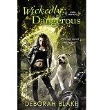 [(Wickedly Dangerous: A Baba Yaga Novel)] [ By (author) Deborah Blake ] [October, 2014]