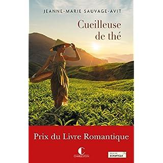 La cueilleuse de thé - Prix du livre Romantique 2017 (LITTERATURE GEN) (French Edition)