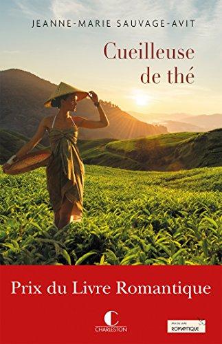 La cueilleuse de thé: Prix du Livre Romantique (LITTERATURE GEN) par Jeanne Marie Sauvage