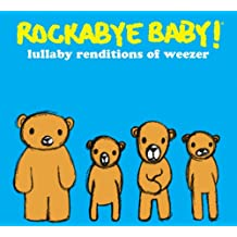 Rockabye Baby! Lullaby Renditions of Weezer