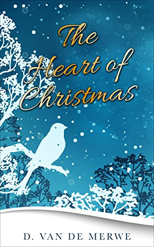 The Heart of Christmas by [van de Merwe, D.]