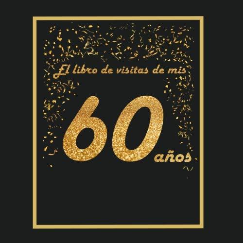 El libro de visitas de mis 60 años: libro para personalizar - 21x21cm - 75 páginas - idea de regalo o accesorio para un cumpleaños