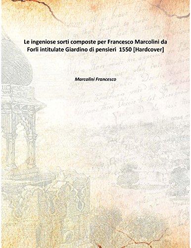 le-ingeniose-sorti-composte-per-francesco-marcolini-da-forli-intitulate-giardino-di-pensieri-1550-ha