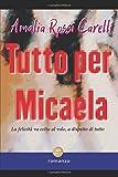 Scarica Libro Tutto per Micaela (PDF,EPUB,MOBI) Online Italiano Gratis