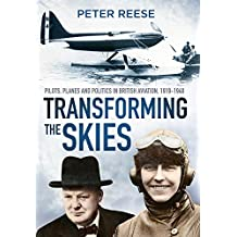 Transforming the Skies: Pilots, Planes and Politics in British Aviation 1919-1940
