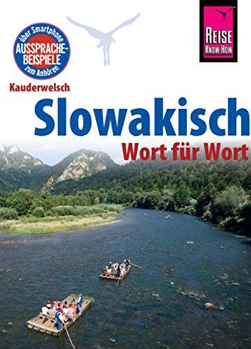 Reise Know-How Sprachführer Slowakisch - Wort für Wort: Kauderwelsch-Band 81