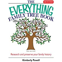 The Everything Family Tree Book: Research And Preserve Your Family History (Everything®) (English Edition)