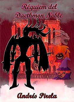 Réquiem del Daethmon Noble (Spanish Edition) di [Pirela, Andrés]