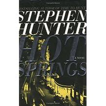 Hot Springs by Stephen Hunter (2000-06-27)