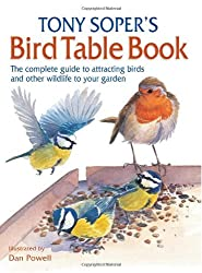 Tony Soper's Bird Table Book: The Complete Guide to Attracting Birds and Other Wildlife to Your Garden