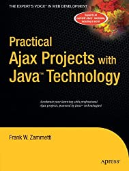 Practical Ajax Projects with Java Technology (Expert's Voice)