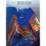 Neues Glas in Europa /New Glass in Europa. 50 Künstler - 50 Konzepte /50 Artists - 50 Concepts