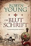 Die Blutschrift: Historischer Roman (Brethren, Band 1) - Robyn Young