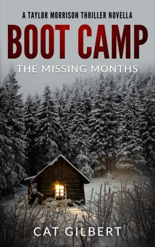 Boot Camp: The Missing Months (A Taylor Morrison Thriller Novella) Cat Boot Camp