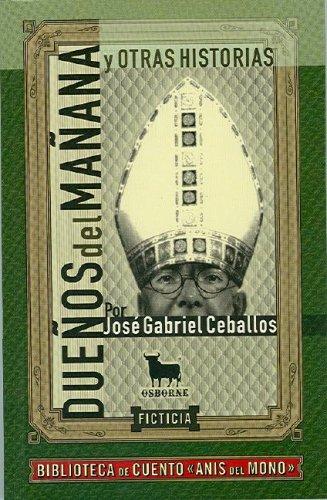Duenos Del Manana Y Otras Historias/Owners of the Future (Biblioteca de Cuento) por Jose G. Ceballos