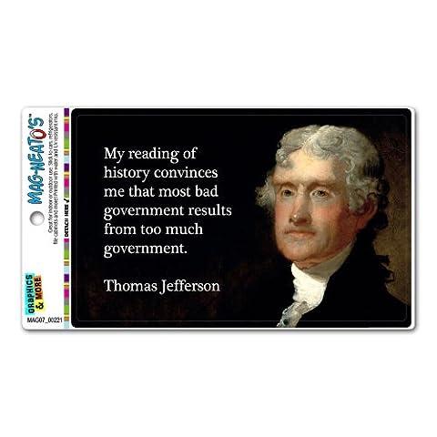 Too Much Bad Government Thomas Jefferson - Republican Conservative Anti Obama MAG-NEATO'S(TM) Automotive Car Bonnet Boot Refrigerator Locker Vinyl