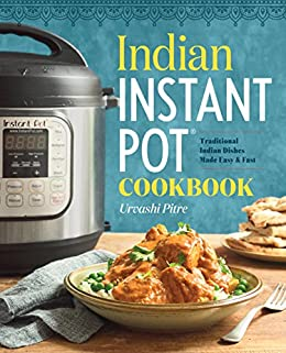 Indian instant pot cookbook traditional indian dishes made easy indian instant pot cookbook traditional indian dishes made easy and fast english edition forumfinder Image collections