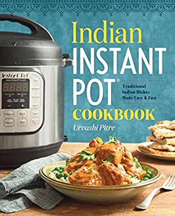 Indian instant pot cookbook traditional indian dishes made easy enter your mobile number or email address below and well send you a link to download the free kindle app then you can start reading kindle books on your forumfinder Images