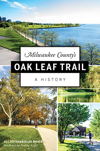 Milwaukee County's Oak Leaf Trail: A History -