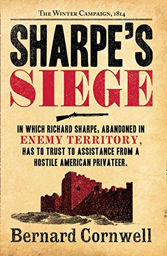 Sharpe's Siege: The Winter Campaign, 1814 (The Sharpe Series, Book 18)