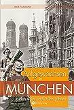 Aufgewachsen in München in den 40er und 50er Jahren - Heidi Fruhstorfer