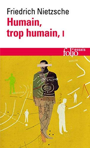 Humain, trop humain, tome 1
