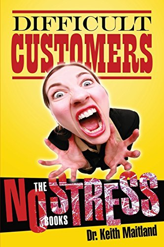 Difficult Customer- No Stress: Volume 1 by Dr Keith Hugh Maitland (2014-01-29)