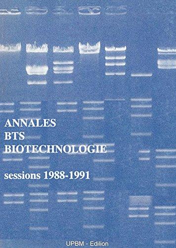 Annales, brevet de technicien supérieur biotechnologie : Sessions 1988 et 1991