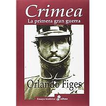 Crimea: La primera gran guerra (Ensayo Histórico)
