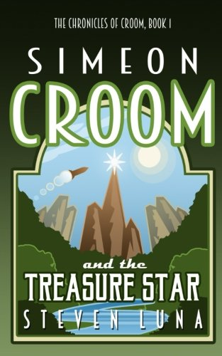 Simeon Croom and the Treasure Star: Volume 1 (The Chronicles of Croom)