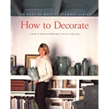 Martha Stewart Living How to Decorate (Best of Martha Stewart Living) by STEWART (2001-11-22)