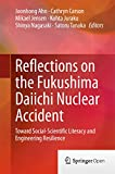 Reflections on the Fukushima Daiichi Nuclear Accident: Toward Social-Scientific Literacy and Engineering Resilience