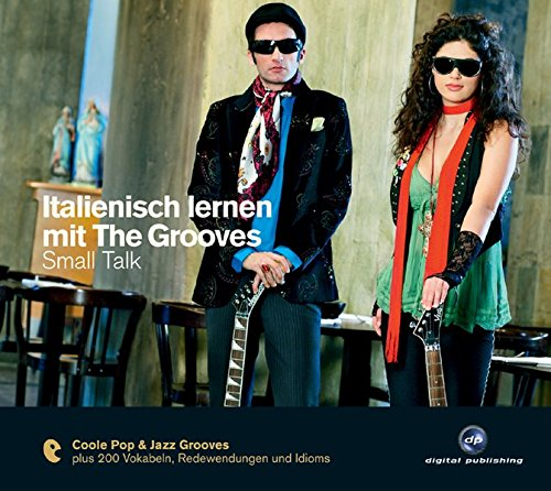 Italienisch lernen mit The Grooves: Small Talk