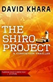 The Shiro Project (Consortium Thriller) by Khara, David (2014) Paperback