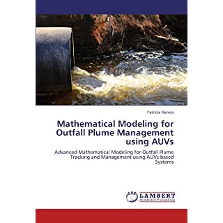 Mathematical Modeling for Outfall Plume Management using AUVs: Advanced Mathematical Modeling for Outfall Plume Tracking and Management using AUVs based Systems