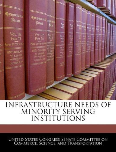 INFRASTRUCTURE NEEDS OF MINORITY SERVING INSTITUTIONS