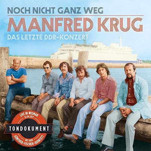 Noch nicht ganz weg (Das letzte DDR-Konzert) (Krug-album)