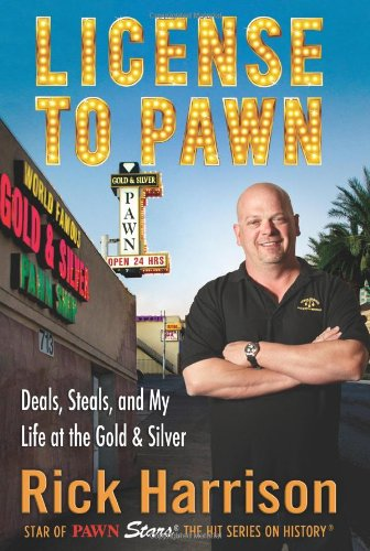 License to Pawn: Deals, Steals and My Life at the Gold & Silver