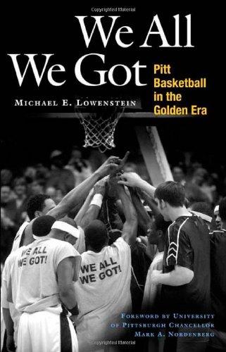 We All We Got: Pitt Basketball in the Golden Era