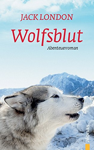 Buchcover Wolfsblut: Jack London. Ein Abenteuerroman