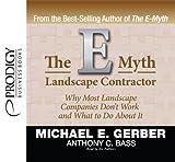 The E-Myth Landscape Contractor by Michael E. Gerber (2012-10-04)