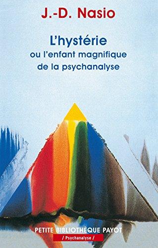 L'Hystérie, ou l'enfant magnifique de la psychanalyse