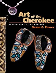 Art of the Cherokee: Prehistory to the Present by Susan Power (2007-02-25)