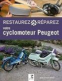 Restaurez et réparez votre cyclomoteur Peugeot