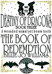 The Destiny of Dragons 3: The Book of Redemption (The Destiny of Dragons series)