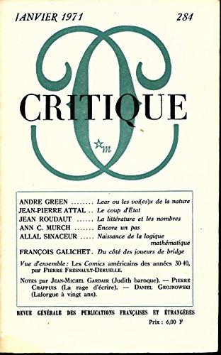 Critique N° 284 : Textes de A. Green (Lear ou les voi(es)x de la nature), J.-P. Attal (Le coup d'Etat), J. Roudaut (La littérature et les nombres), Ann C. Murch (Encore un pas), A. Sinaceur (Naissance de la logique mathématique), F. Galichet