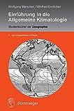Einführung in die Allgemeine Klimatologie (Studienbücher der Geographie) - Wolfgang Weischet, Wilfried Endlicher